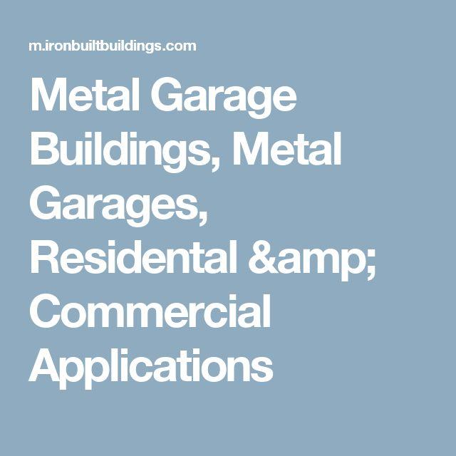 Metal Garage Buildings, Metal Garages, Residental & Commercial Applications