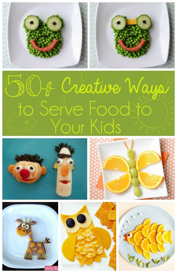 50+ Creative Ways to Serve Food to Your Kids -- Super cute and fun designs!