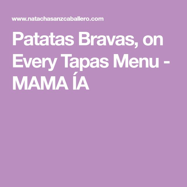 Patatas Bravas, on Every Tapas Menu - MAMA ÍA