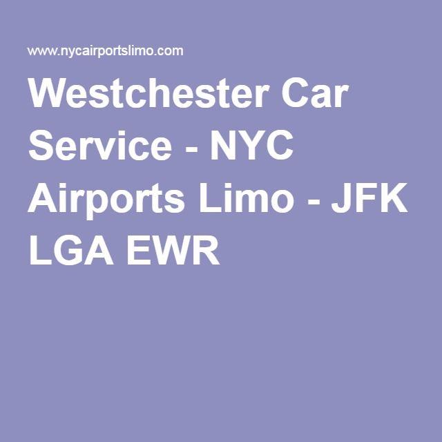 Westchester Car Service - NYC Airports Limo - JFK LGA EWR