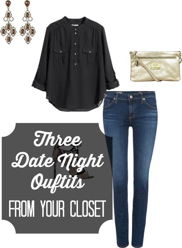 Three Date Night Outfits from Your Closet!  Love all three of these.  http://getyourprettyon.com/last-minute-date-night-outfits-from-your-closet/