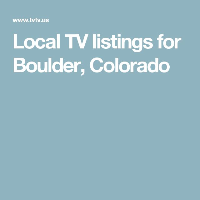 Local TV listings for Boulder, Colorado