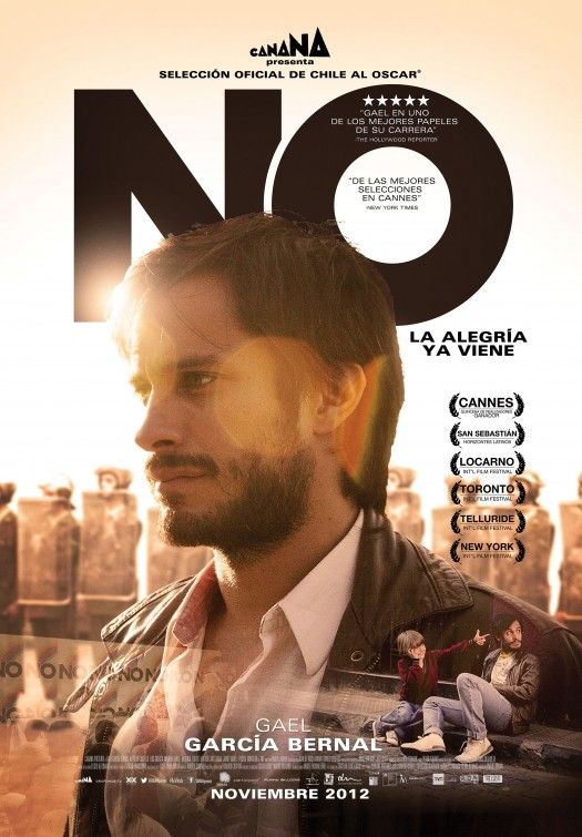 NO....the movie about Chile and the creativity of the human spirit to renounce the dictator Pinochet, must see!
