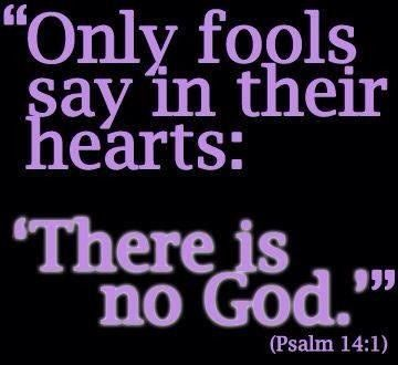 """The fool says in his heart, """"There is no God."""" (psalms 14:1) The man without the Spirit does not accept the things that come from the Spirit of God, for they are foolishness to him, and he cannot understand them, because they are spiritually discerned.(1 Corinthians 2:14) Read """"Is there an argument for the existence of God?"""" http://www.gotquestions.org/argument-existence-God.html"""