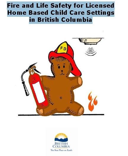 Fire and Life Safety for Licensed Home Based Child Care Settings in British Columbia