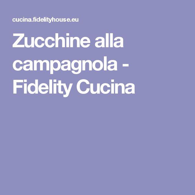 Zucchine alla campagnola - Fidelity Cucina