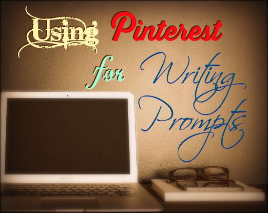 Using Pinterest for Writing Prompts + links to some great pins!