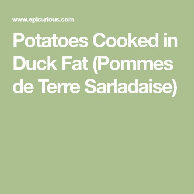 Potatoes Cooked in Duck Fat (Pommes de Terre Sarladaise)