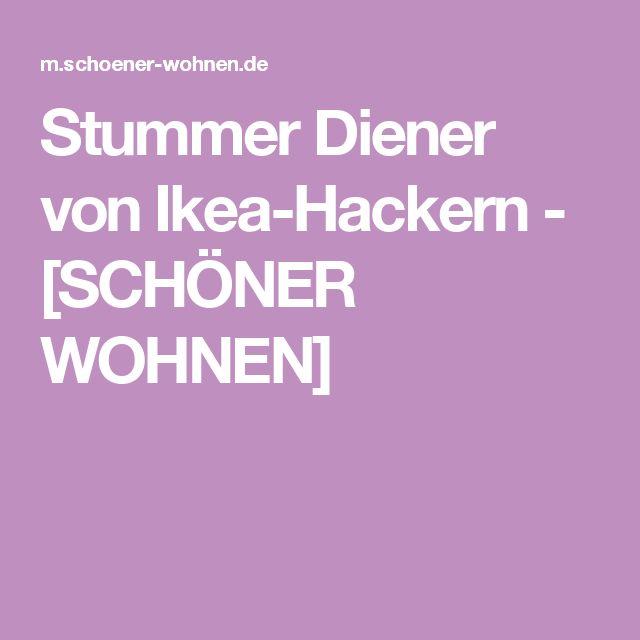 Stummer Diener von Ikea-Hackern - [SCHÖNER WOHNEN]