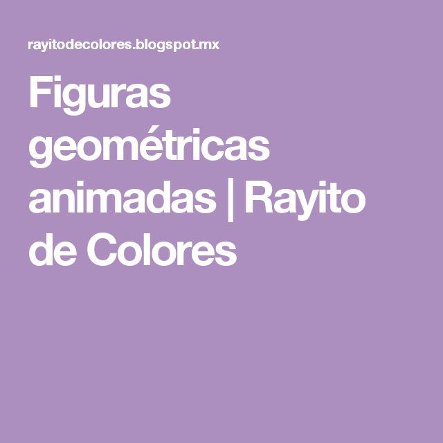 Figuras geométricas animadas    Rayito de Colores