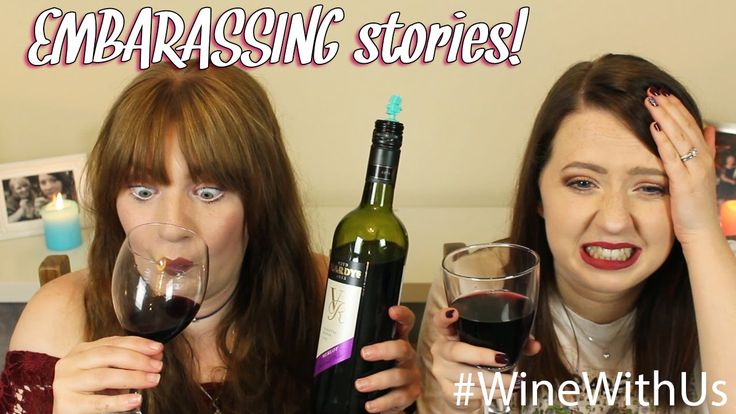 ♥ EMBARASSING STORIES - WINEWITHUS | KACI LIKES