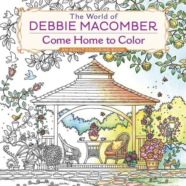 The World Of Debbie Macomber Paperback From Beloved Author And Hallmark Channel Favorite This Special Adult Coloring Book Features