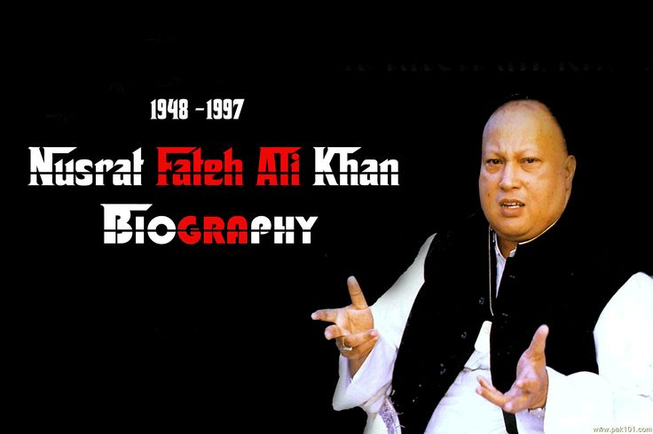 Biography of Nusrat Fateh Ali Khan The Singers of the family Fateh Ali Khan who came from a qawwal family had traditions that their successors continued to spread after them.