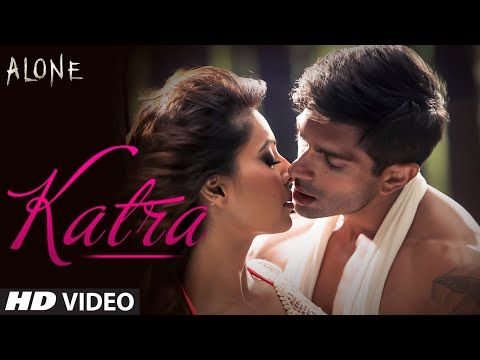 OFFICIAL: 'Katra Katra - Uncut' Video Song   Alone   Bipasha Basu   Karan Singh Grover - YouTube