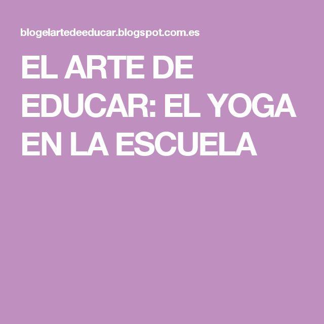 EL ARTE DE EDUCAR: EL YOGA EN LA ESCUELA