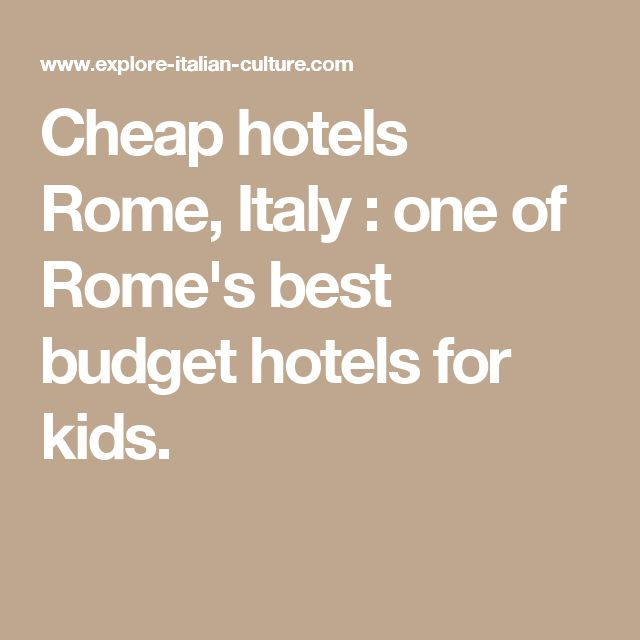 Cheap hotels Rome, Italy : one of Rome's best budget hotels for kids.