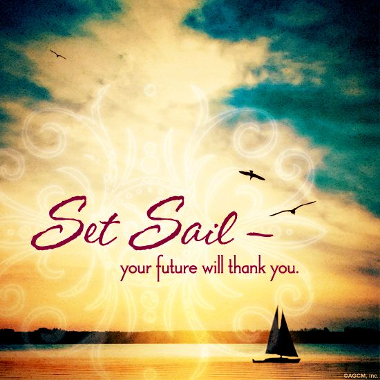 Set sail - your future will thank you