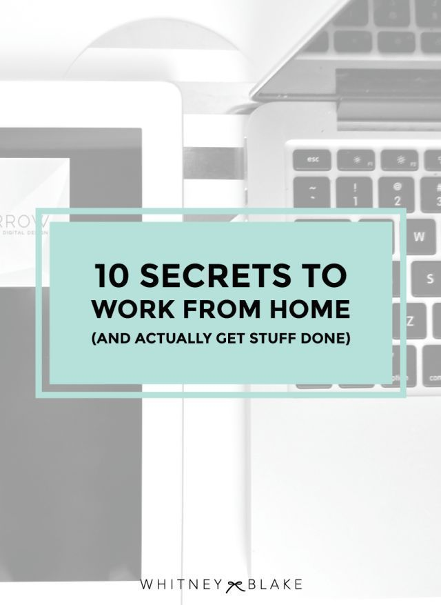 10 Secrets to Work From Home (and actually get stuff done) || Whitney Blake working from home, work from home #workfrommhome
