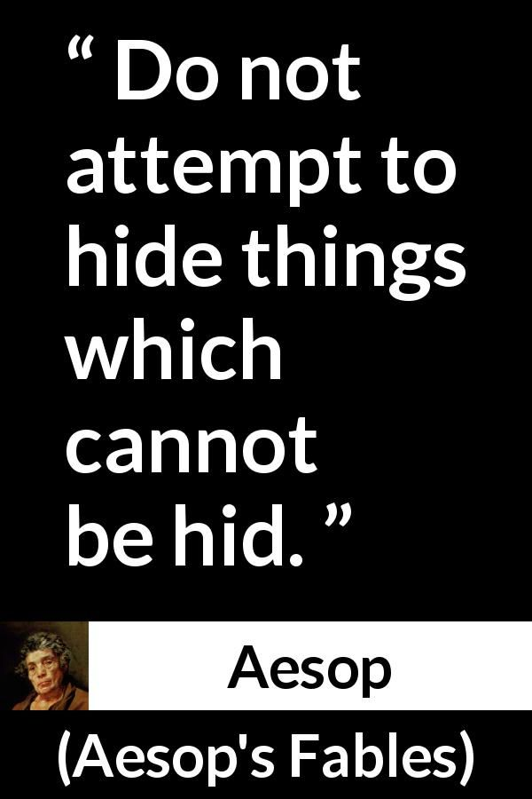 Aesop About Hiding Aesop S Fables Literary Quotes Quotes Aesop