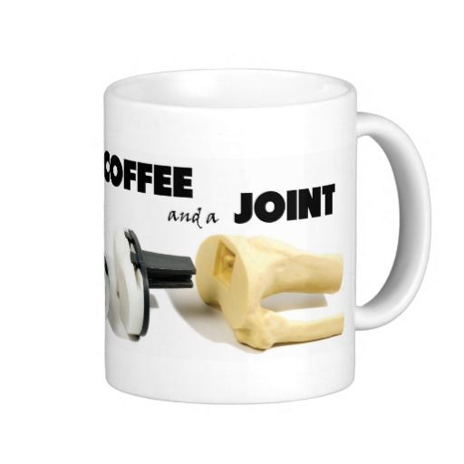 Coffee and a Joint Mug. Knee replacement humor
