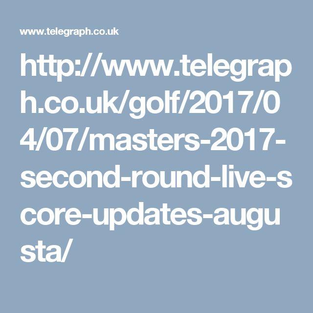 http://www.telegraph.co.uk/golf/2017/04/07/masters-2017-second-round-live-score-updates-augusta/