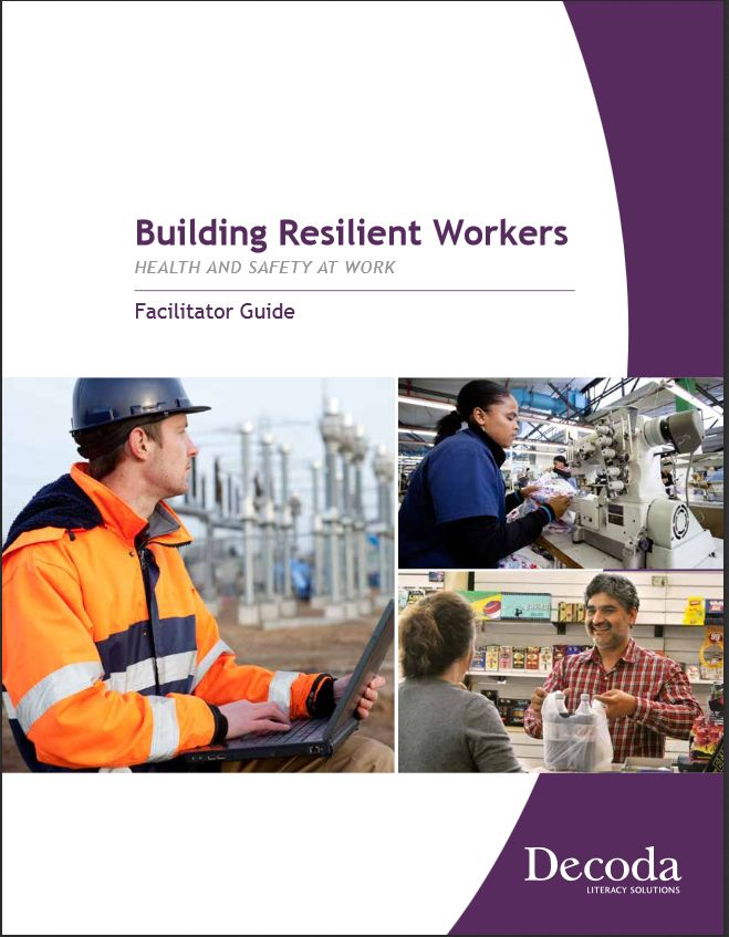 The facilitator's guide to Building Resilient Workers: Health and Safety at Work, a workplace literacy curriculum.