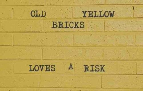 """""""Old yellow Bricks, Love's a risk, quite the little escapologist. Looked so miffed when you wished for a thousand places better than this"""" -Arctic Monkeys, Old Yellow Bricks"""
