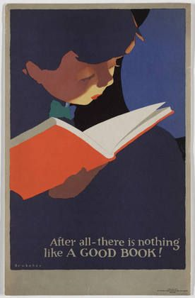 After All - There is Nothing Like a Good Book! / Jon O. Brubaker; Printer: National Association of Book Publishers, New York / c. 1927 / Lithograph