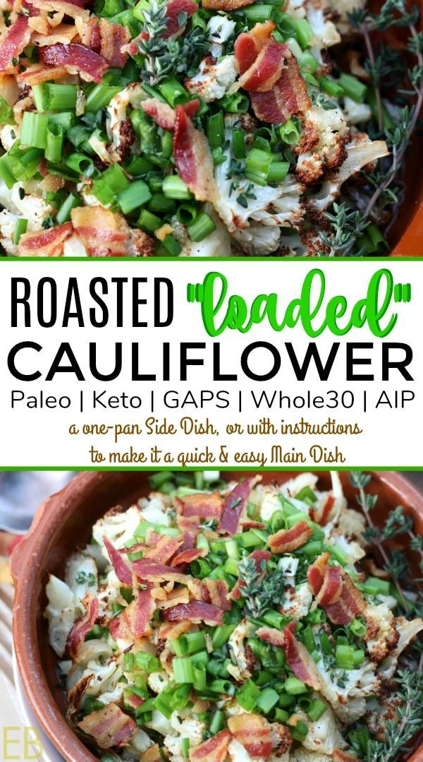 "Roasted ""Loaded"" Cauliflower {a Paleo, Keto, GAPS, Whole30 Side Dish, or top with a fried egg or simple roasted chicken for a main dish; AIP version included} #ketocauliflower #ketosidedish #gapscauliflower #gapssidedish #whole30cauliflower #whole30sidedish #aipcauliflower #aipsidedish"