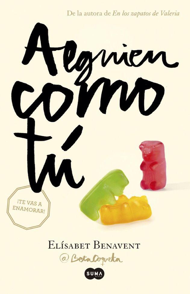 «Alguien como tú», segunda parte de la trilogía «Mi elección» de Elísabet Benavent.