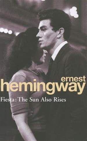 ernest hemingway, fiesta: the sun also rises