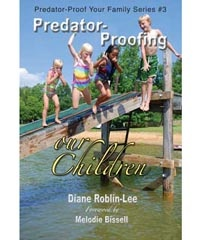 """Predator-Proofing Our Children"" Predator-Proof Your Family Series - #3  by Diane Roblin-Lee   Parent/Child Education      Whom can we trust?      What is the ""grooming process""?      How can we manage the dangers of the Internet?      What do we do if we suspect that someone may be a predator?  Get answers to these questions and more in Predator-Proofing our Children $4.99  http://www.bydesignmedia.ca/store/pages/pp-3.html"