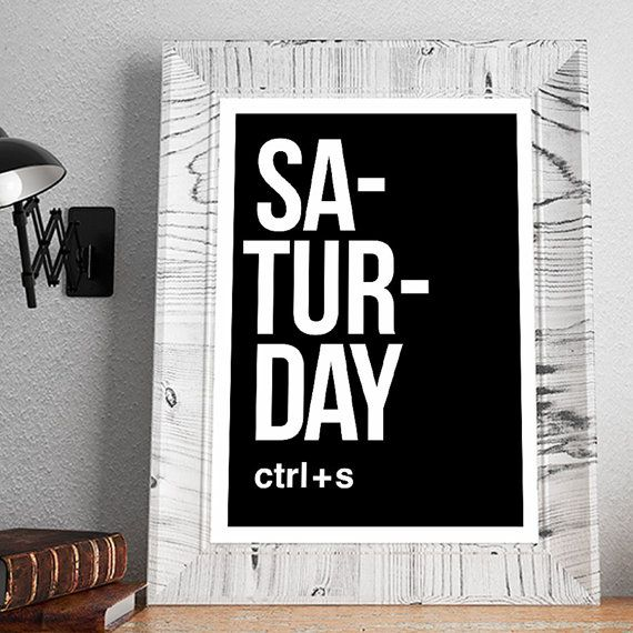 funny office poster. Saturday Ctrl + S, Inspiration Typographic Poster, Illustrations, Typography Gift Idea Funny Office Poster