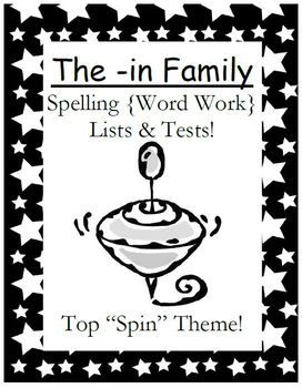 FREE The -in Family Spelling {Word Work} Lists & Tests Adorable Spinning Top Theme This Spelling Unit has 15 pages. Some school districts call it Spelling, some call it Word Work! This packet has both versions! Differentiate your classroom, some students can have the 10 word list and some can have the 15 word list. Also terrific for mixed grade level classes! Your students will love it!: Classroom Freebies, Spelling Lists, Words Work, Ferns Smith, Words Families, Word Work, Families Spelling, Classroom Ideas, Spelling Words