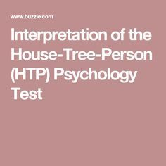 Interpretation of the House-Tree-Person (HTP) Psychology Test