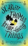 Bright Young Things | Scarlett Thomas - recommended by Annette, The Co-op Bundoora