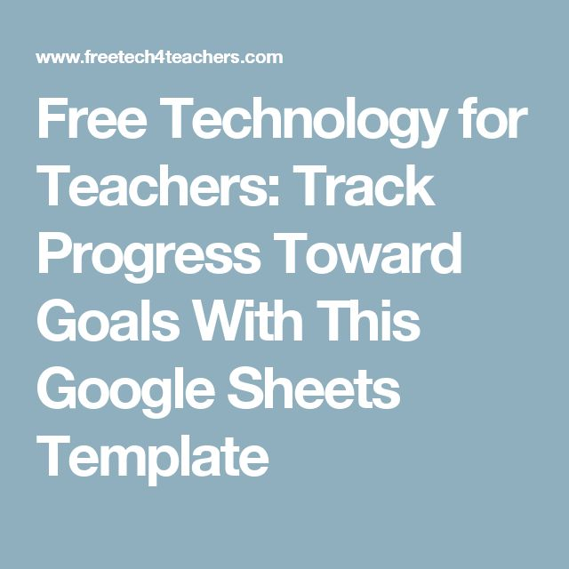 Free Technology for Teachers: Track Progress Toward Goals With This Google Sheets Template