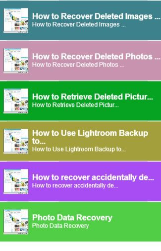 recover deleted photos android <br>In this App you can see this topic.<br>1. How to Recover Deleted Images From Phone Memory<br>2. How to Recover Deleted Photos on a Sony Memory Stick<br>3. How to Retrieve Deleted Pictures from a Cell Phone<br>4. How to Use Lightroom Backup to Restore Deleted Pictures<br>5. How to recover accidentally deleted photos from your camera or memory card<br>6. Photo Data Recovery<br> And you can see the Video and Game<br>keyword : recover deleted photos android