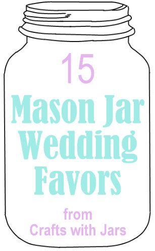 15 Mason Jar Wedding Favors -- ideas for every type of wedding!
