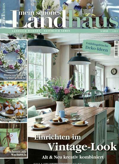 Great Ab Dienstag den Januar liegt die neue Ausgabe von Mein sch nes Landhaus f r euch am Kiosk bereit Darin widmen wir uns dem Vintage Stil und nehmen euch