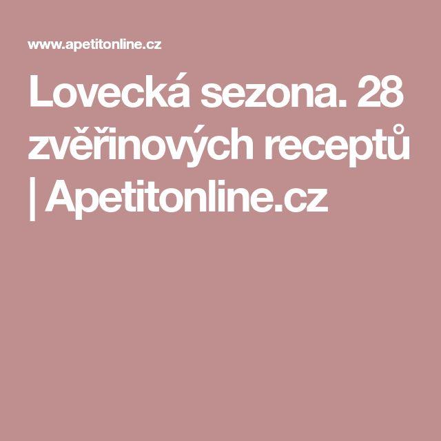 Lovecká sezona. 28 zvěřinových receptů | Apetitonline.cz