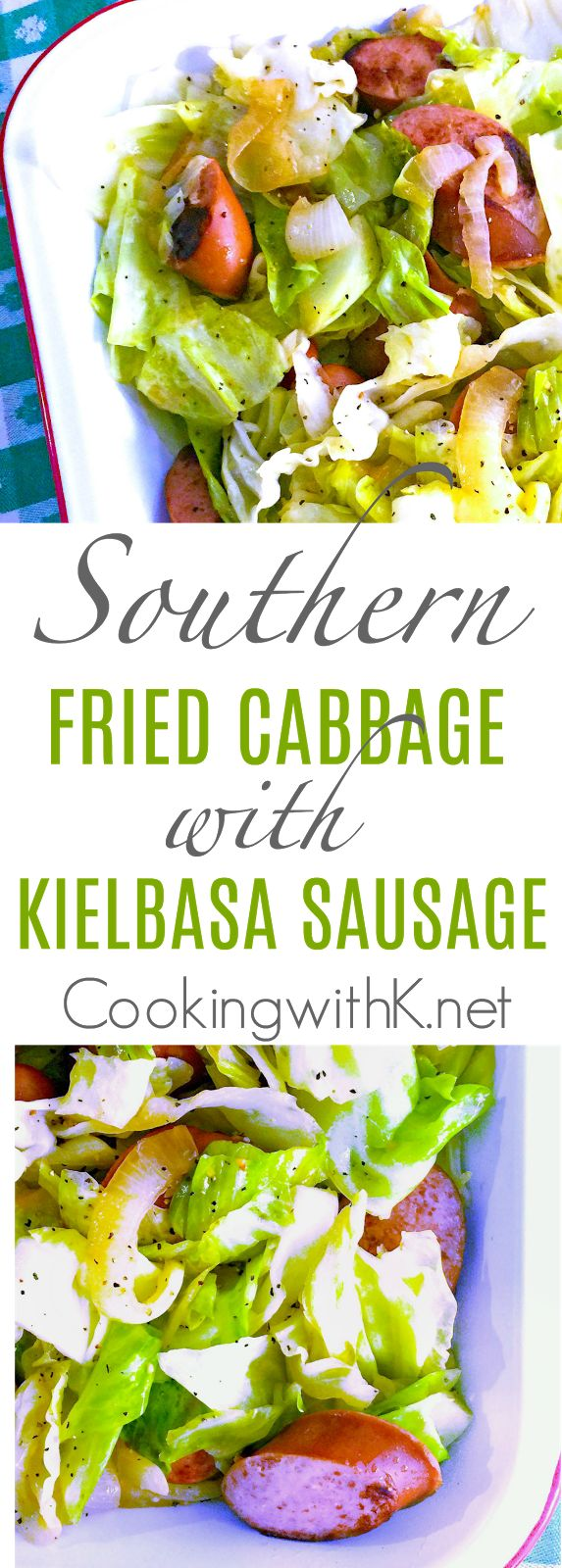 Cooking with K: Southern Fried Cabbage with Kielbasa, LTYB, Low Carb, Gluten Free