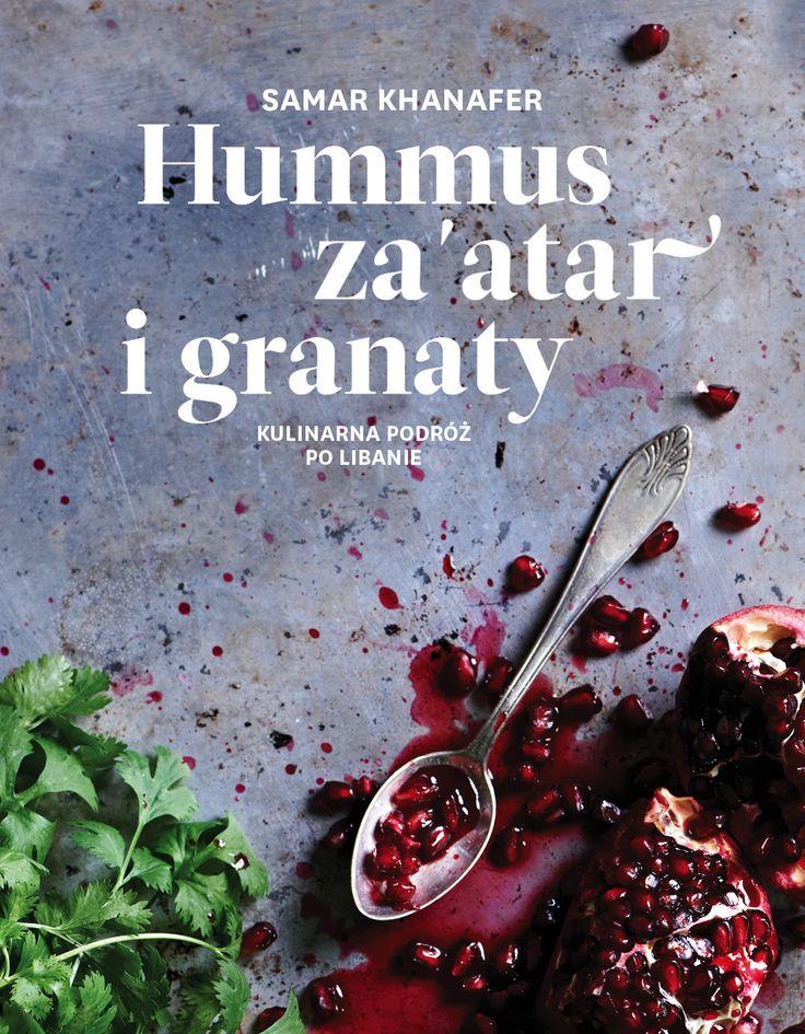 Hummus, za'atar i granaty. Kulinarna podróż po Libanie - jedynie 59,21zł w matras.pl