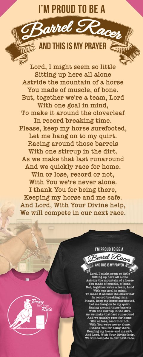 The Barrel Racers Prayer t-shirt. It's the perfect shirt for Barrel Racers. Reserve yours now: http://Euphorictees.com/barrel-racers-prayer