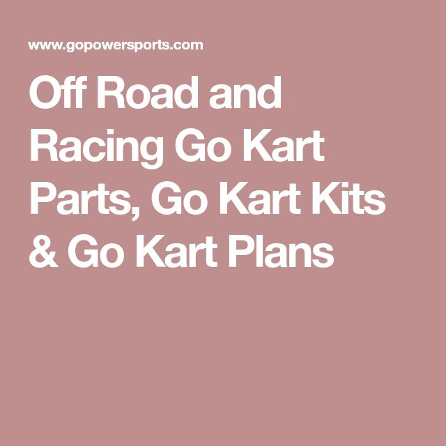 Off Road And Racing Go Kart Parts Kits Plans