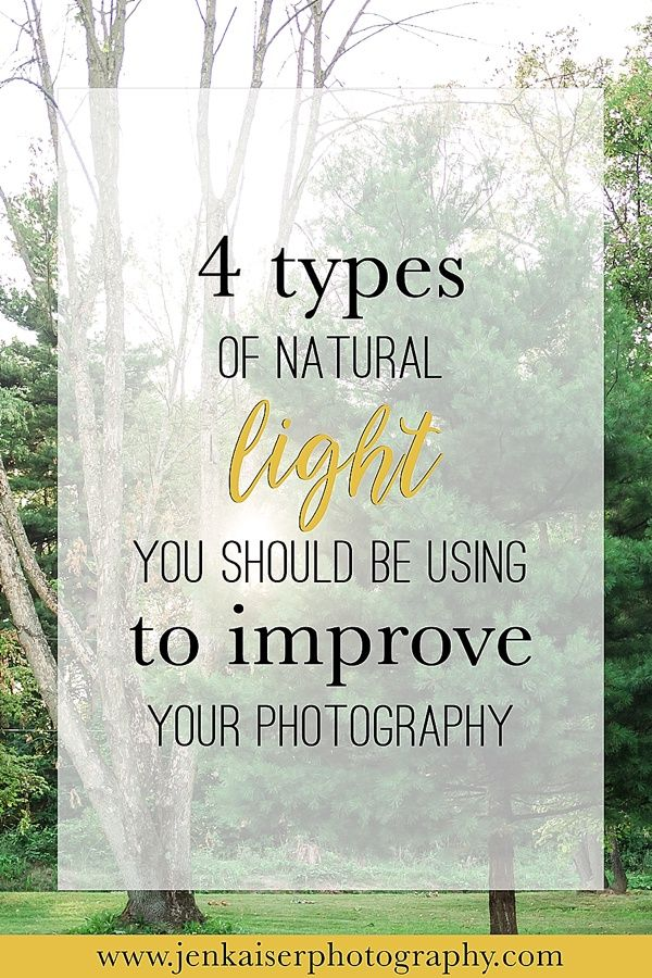 Four types of natural light you MUST learn in order to improve your natural light photography!  Save now and refer to this as you learn!