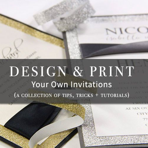 Collection Of Tips And Tutorials To Design, Print, And Assemble Your Own  Wedding Invitations