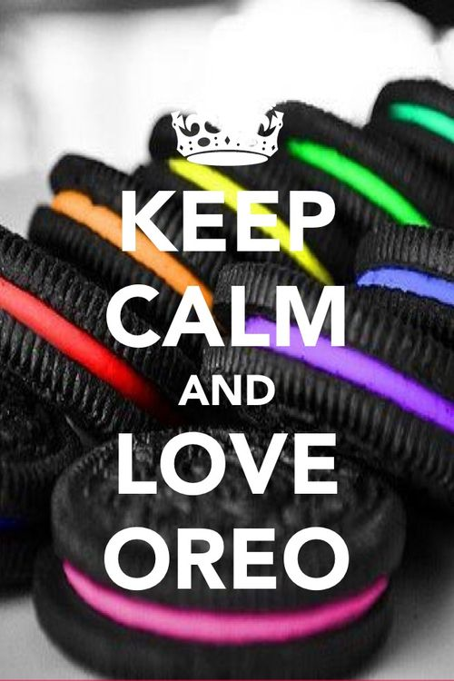Luv Oreos- Keep Calm Quote LOVE OREOS!!!!!!!!!!!!!!!!!!!!!!!!!!!!!!!!!!!!!!!!!!!!!