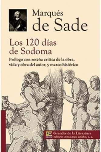 Los 120 Días De Sodoma Marques De Sade - $ 130.00