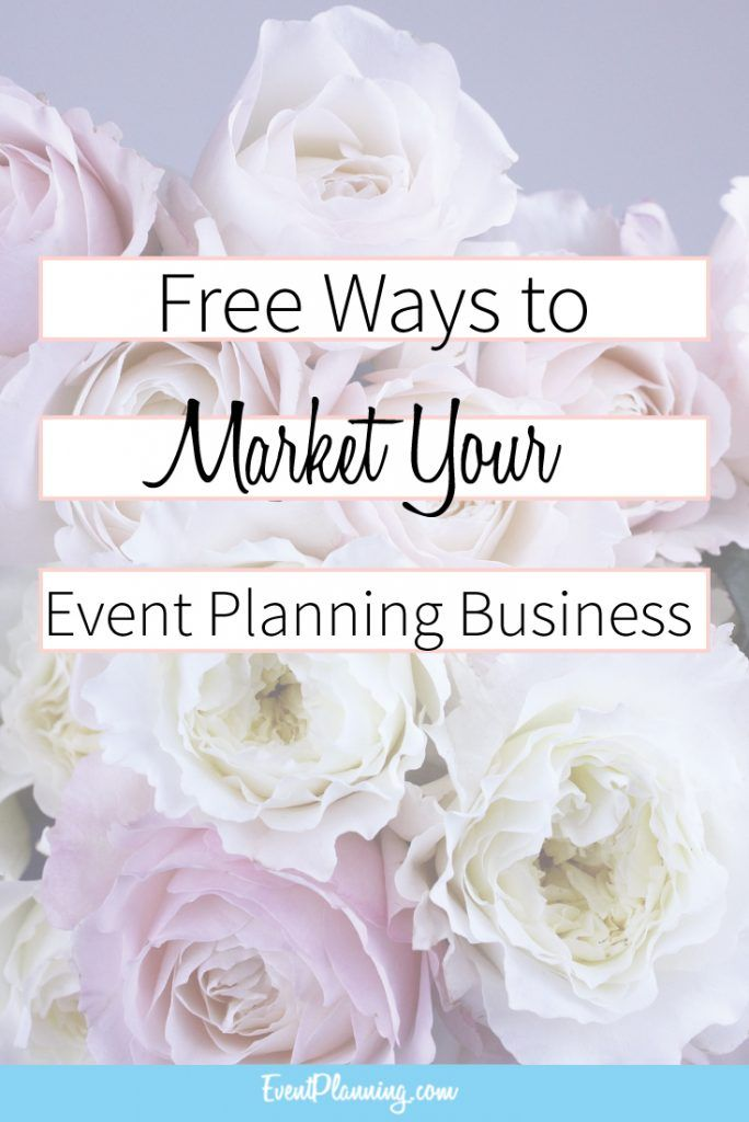Free Ways to Market Your Event Planning Business / Event Planning Tips / Event Planning Business / Event Planning Course / Event Planning 101